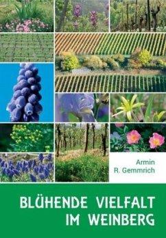 Blühende Vielfalt im Weinberg - Gemmrich, Armin R.