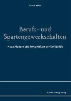 Berufs- und Spartengewerkschaften - Keller, Berndt