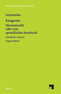 Organon. Band 2: Kategorien / Hermeneutik oder vom sprachlichen Ausdruck (eBook, PDF) - Aristoteles