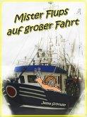 Mister Flups auf großer Fahrt (eBook, ePUB)