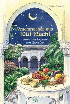 Vegetarisches aus 1001 Nacht (eBook, PDF) - Dimachki, Gertrud