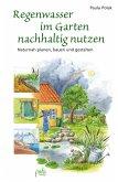 Regenwasser im Garten nachhaltig nutzen (eBook, PDF)