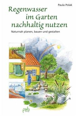 Regenwasser im Garten nachhaltig nutzen (eBook, PDF) - Polak, Paula