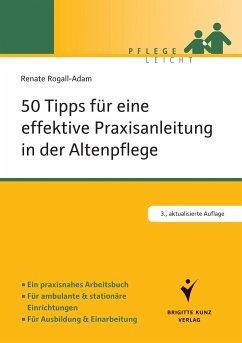 50 Tipps für eine effektive Praxisanleitung in der Altenpflege (eBook, PDF) - Rogall-Adam, Renate
