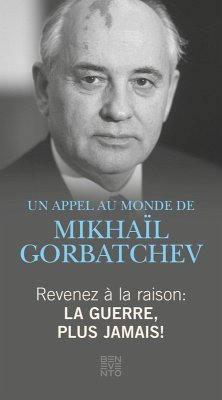 Revenez à la raison - La guerre, plus jamais! (eBook, ePUB) - Gorbatschow, Michail