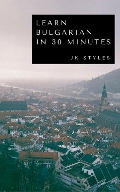 Learn Bulgarian in 30 Minutes (eBook, ePUB)