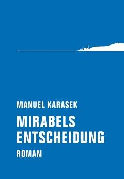 Mirabels Entscheidung (eBook, ePUB) - Karasek, Manuel