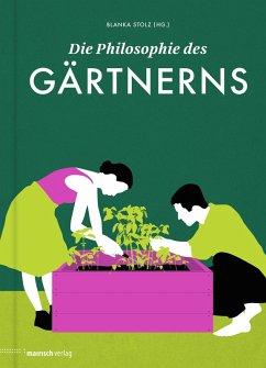 Die Philosophie des Gärtnerns (eBook, ePUB)