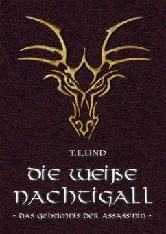 Die weiße Nachtigall - Lind, T. E.