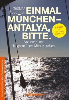 Einmal München - Antalya, bitte. - Käsbohrer, Thomas