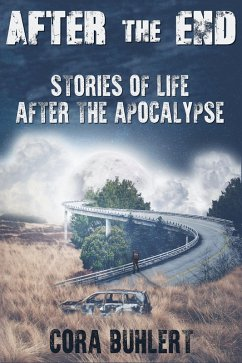 After the End - Stories of Life After the Apocalypse (eBook, ePUB) - Buhlert, Cora