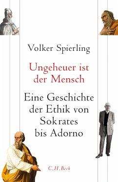 Ungeheuer ist der Mensch (eBook, ePUB) - Spierling, Volker
