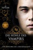 Die Höhle des Vampirs: Eine Übersinnliche Liebesgeschichte (Königliches Blut, #2) (eBook, ePUB)