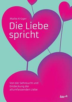 Die Liebe spricht - Krüger, Maike