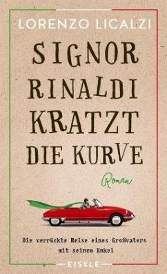 Signor Rinaldi kratzt die Kurve - Licalzi, Lorenzo