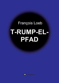 T-RUMP-EL-PFAD
