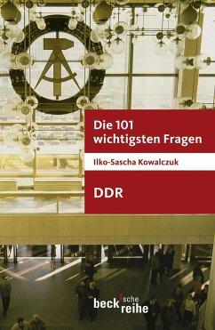 Die 101 wichtigsten Fragen - DDR (eBook, ePUB) - Kowalczuk, Ilko-Sascha