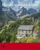 Hütten unserer Alpen 2018. Alpenvereinskalender