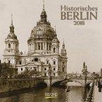 Historisches Berlin 2018. Broschürenkalender