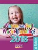Warum wackelt Wackelpudding? 2018 Tages-Abreißkalender
