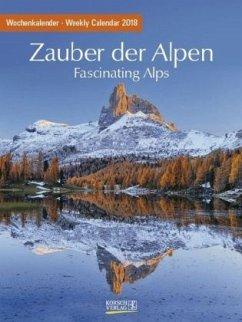 Zauber der Alpen 2018. Foto-Wochenkalender
