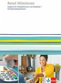 Retail Milestones. Englisch für Einzelhandelskaufleute, Verkäuferinnen und Verkäufer. Lehr- und Arbeitsbuch