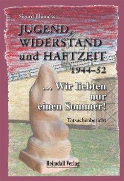 Jugend, Widerstand und Haftzeit 1944-52 (eBook, ePUB) - Blümcke, Sigurd