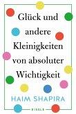 Glück und andere Kleinigkeiten von absoluter Wichtigkeit (eBook, ePUB)