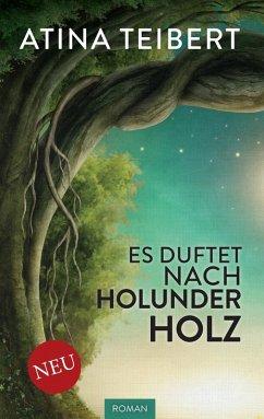 Es duftet nach Holunderholz (eBook, ePUB)
