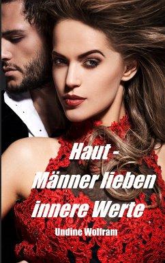 Haut - Männer lieben innere Werte (eBook, ePUB) - Wolfram, Undine