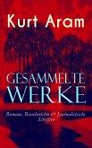 Gesammelte Werke: Romane, Reiseberichte & Journalistische Schriften (eBook, ePUB)