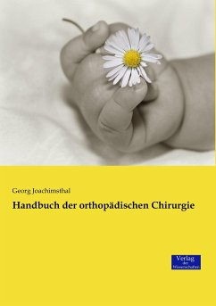 Handbuch der orthopädischen Chirurgie
