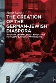 The Creation of the German-Jewish Diaspora (eBook, PDF)
