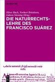 Die Naturrechtslehre des Francisco Suárez (eBook, PDF)