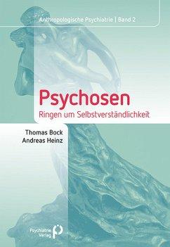 Psychosen (eBook, PDF) - Bock, Thomas; Heinz, Andreas