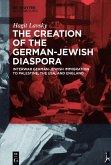 The Creation of the German-Jewish Diaspora (eBook, ePUB)