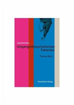 Umgang mit psychotischen Patienten (eBook, PDF) - Bock, Thomas