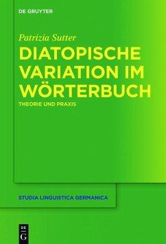 Diatopische Variation im Wörterbuch (eBook, ePUB) - Sutter, Patrizia