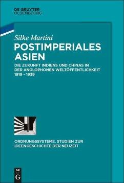 Postimperiales Asien (eBook, ePUB) - Martini, Silke