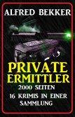 Private Ermittler - 2000 Seiten, 16 Krimis in einer Sammlung (eBook, ePUB)