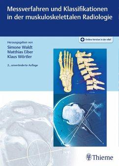 Messverfahren und Klassifikationen in der muskuloskelettalen Radiologie - Waldt, Simone;Eiber, Matthias;Wörtler, Klaus