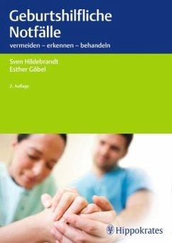 Geburtshilfliche Notfälle - Hildebrandt, Sven; Göbel, Esther