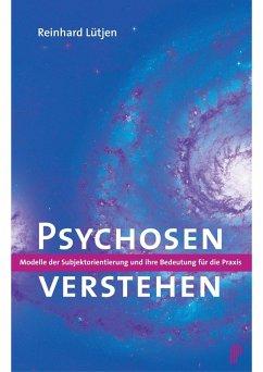 Psychosen verstehen (eBook, PDF) - Lütjen, Reinhard