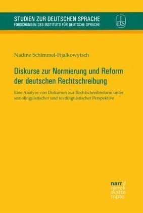 Diskurse Zur Normierung Und Reform Der Deutschen Rechtschreibung Von