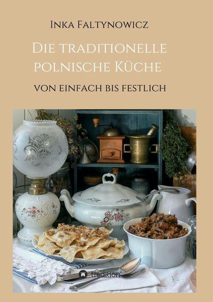 Die traditionelle polnische Küche - Faltynowicz, Inka