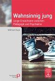 Wahnsinnig jung (eBook, PDF)