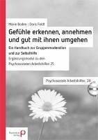 Gefühle erkennen, annehmen und mit ihnen gut umgehen (eBook, PDF) - Boden, Marie; Feldt, Doris