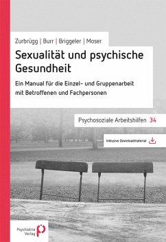 Sexualität und psychische Gesundheit (eBook, PDF) - Mosel, Elsy B.; Burr, Christian; Zurbrügg, Rahel; Briggeler, Peter