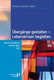 Übergänge gestalten, Lebenskrisen begleiten (eBook, PDF)