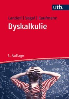Dyskalkulie - Landerl, Karin; Vogel, Stephan; Kaufmann, Liane
